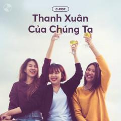 Thanh Xuân Của Chúng Ta! - Various Artists