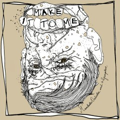 Make It to Me - Manchester Orchestra, Grouplove