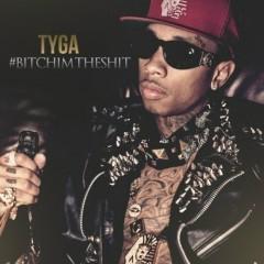 #BitchImTheShit - Tyga