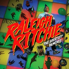 The Greatest (Remixes) - Raleigh Ritchie