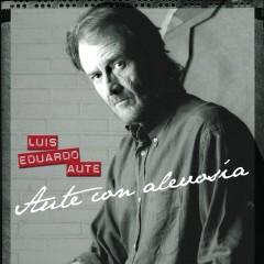Aute Con Alevosía - Luis Eduardo Aute