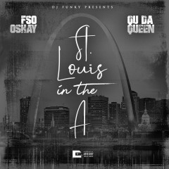 St. Louis in the A - DJ Funky, FSO Oshay, Qu Da Queen