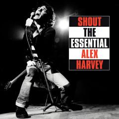 Shout: The Essential Alex Harvey - The Sensational Alex Harvey Band, Alex Harvey