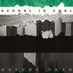 Nature Fear - School is Cool