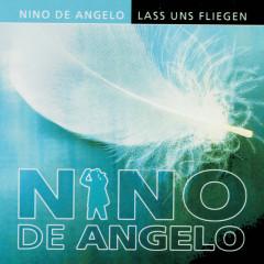 Lass Uns Fliegen - Nino de Angelo