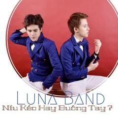 Níu Kéo Hay Buông Tay (Single) - Luna Band