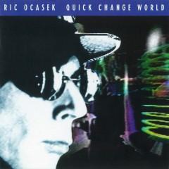 Quick Change World - Ric Ocasek
