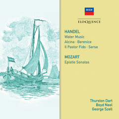 Handel: Water Music; Mozart: Epistle Sonatas - Thurston Dart, Philomusica of London, Boyd Neel, Boyd Neel Orchestra, George Szell