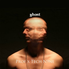 Ghost (feat. Tech N9ne) - Prof, Tech N9ne