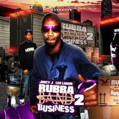 Rubba Band Business: Part 2 - Juicy J, Lex Luger