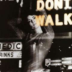 Don't Walk - Closer