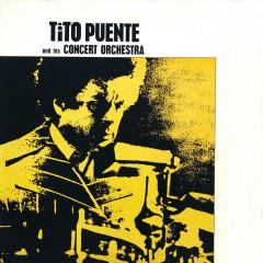 Tito Puente And His Concert Orchestra - Tito Puente And His Orchestra