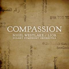 Compassion - Lior, Sydney Symphony Orchestra, Nigel Westlake