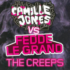 The Creeps (Remastered) - Camille Jones, Fedde Le Grand