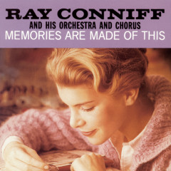 Memories Are Made Of This - Ray Conniff & His Orchestra & Chorus
