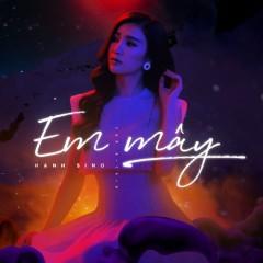 Em Mây (Single) - Hạnh Sino