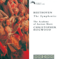 Beethoven: The Symphonies - The Academy of Ancient Music, Christopher Hogwood