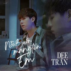 Nỗi Buồn Mang Tên Em (Single) - Dee Trần