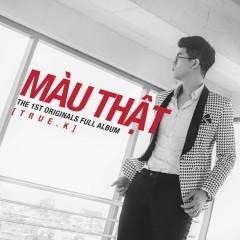 Màu Thật (True K) - Charles Huỳnh