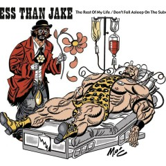 The Rest Of My Life/Don't Fall Asleep On The Subway (U.K 2-Track) - Less Than Jake
