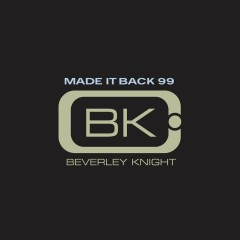 Made It Back 99 - Beverley Knight