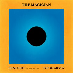 Sunlight (feat. Years & Years) [Remixes] - The Magician