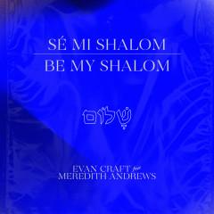 Be My Shalom - Evan Craft, Meredith Andrews