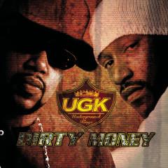 Dirty Money - UGK (Underground Kingz)