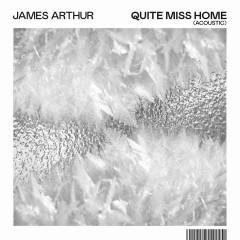 Quite Miss Home (Acoustic) - James Arthur