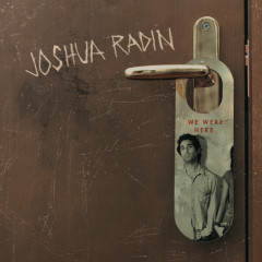 We Were Here - Joshua Radin