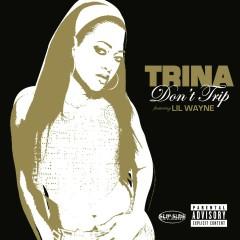 Don't Trip (online 93893) - Trina