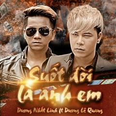 Suốt Đời Là Anh Em (EP) - Dương Nhất Linh, Dương Lê Quang