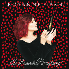 She Remembers Everything (Deluxe) - Rosanne Cash