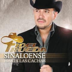 Sinaloense Hasta Las Cachas - Fidel Rueda