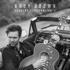 Country Sessions (Vol. 1) - Andy Brown