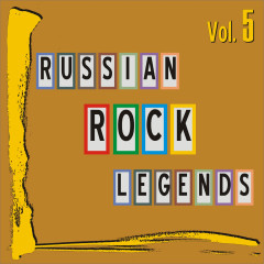 Russian Rock Legends, Vol. 5