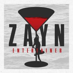 Entertainer (Single) - ZAYN
