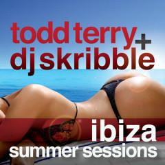Ibiza Summer Sessions - Todd Terry, DJ Skribble
