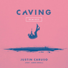 Caving (Remixes) - Justin Caruso