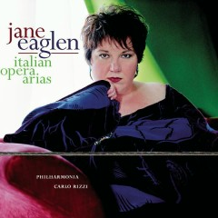 Jane Eaglen Sings Italian Opera Arias - Jane Eaglen