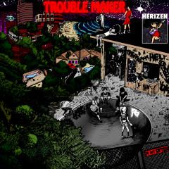 Troublemaker - Herizen