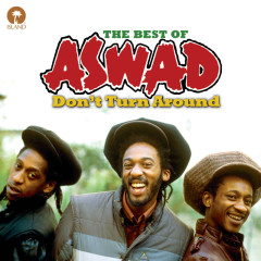 Don't Turn Around: The Best Of Aswad - Aswad