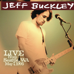 Live from Seattle, WA, May 7, 1995 - Jeff Buckley