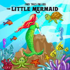 The Little Mermaid - Fairy Tales for Kids