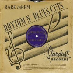 Rare 78 RPM Rhythm & Blues Cuts - Various Artists