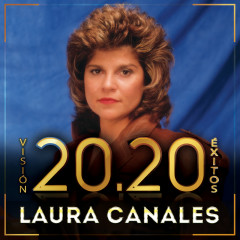 Visíon 20.20 Éxitos - Laura Canales