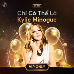 Chỉ Có Thể Là Kylie Minogue