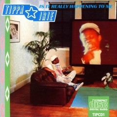 Is It Really Happening To Me - Tippa Irie