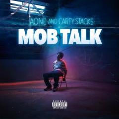 Mob Talk - A-One, Carey Stacks