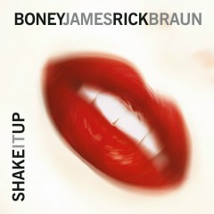 Shake It Up - Boney James, Rick Braun